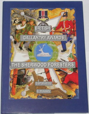 British Gallantry Awards - 45th and 95th Foot, The Sherwood Foresters 1854-1970, by Cliff Housley